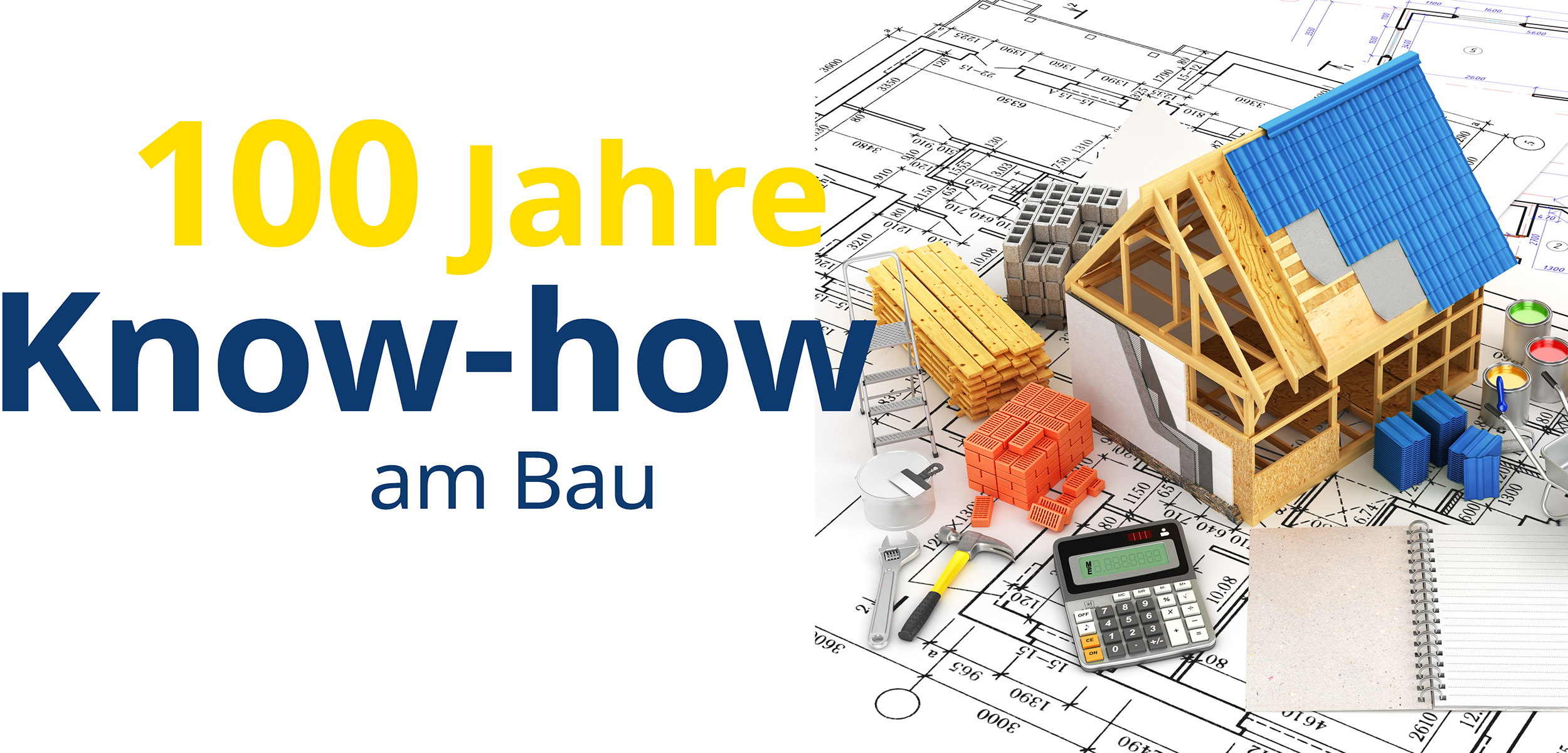 100 Jahre Know-How am Bau